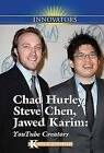 Chad Hurley, Steve Chen, Jawed Karim: YouTube Creators by Katy S Duffield (Hardback, 2008)