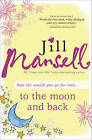 To the Moon and Back by Jill Mansell (Paperback / softback, 2011)