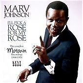 "MARV JOHNSON  ""I'LL PICK A ROSE FOR MY ROSE""  COMPLETE MOTOWN RECORDINGS '64-'71"