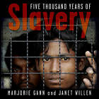 Five Thousand Years of Slavery by Janet Willen, Marjorie Gann (Paperback, 2015)