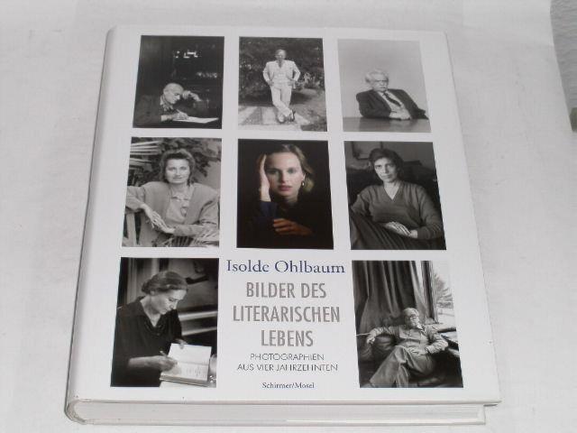 Ohlbaum, Isolde:Bilder des literarischen Lebens : 352 Portraitphotographien aus