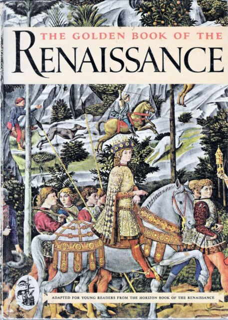 Golden Book of the Renaissance Hardcover Horizon by Irwin Shapiro History