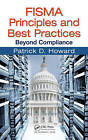 FISMA Principles and Best Practices: Beyond Compliance by Patrick D. Howard (Hardback, 2011)