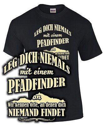 LEG DICH NIEMALS MIT EINEM PFADFINDER AN T-Shirt Spruch Ausrüstung Kleidung Hemd