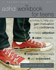 The ADHD Workbook for Teens: Activities to Help You Gain Motivation and Confidence by Lara Honos-Webb (Paperback, 2011)