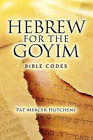 Hebrew for the Goyim by Pat Mercer Hutchens (Paperback / softback, 2007)
