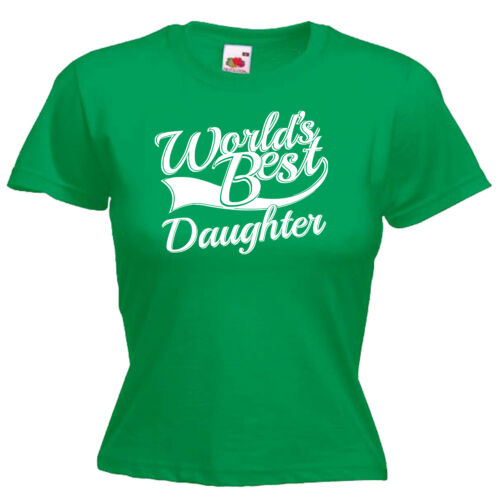 World/'s Best Daughter Gift Ladies Lady Fit T Shirt 13 Colours Size 6-16