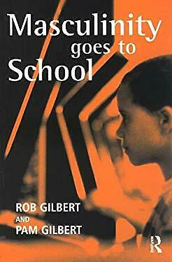 Masculinity Goes to School Paperback Rob Gilbert