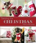 Sewing for Christmas by Rebecca McCallion (Hardback, 2014)