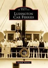 Images of America: Ludington Car Ferries by David K. Petersen (2010, Paperback)