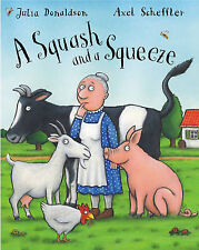 NEW  - A SQUASH and a SQUEEZE   A4 HARDBACK by Julia Donaldson Gruffalo