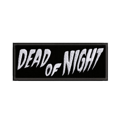 """Dead of Night Classic Horror 4/"""" W x 1.5/"""" T Embroidered Iron or Sew-on Patch"""