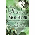 Harlot and The Monster 9781451219838 by Elizabeth Blank Paperback