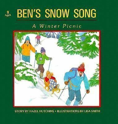 Ben's Snow Song : A Winter Picnic Hardcover Hazel Hutchins