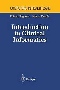Introduction-to-Clinical-Informatics-Paperback-by-Degoulet-Patrice-Phister