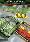 Race Car Rival: Jake Maddox on the Speedway by Jake Maddox (Hardback, 2009)