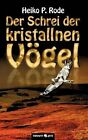 Der Schrei Der Kristallnen V Gel by Heiko P Rode (Paperback / softback, 2011)