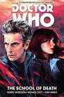 Doctor Who: The Twelfth Doctor: Vol.4: The School of Death by Robbie Morrison (Paperback, 2016)
