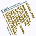 Sequel (For Lester Bowie) by George Lewis (Trombone/Electronics)/Miya Masaoke (CD, Sep-2006, Intakt Records)