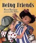 Being Friends by Karen Beaumont (Hardback, 2002)