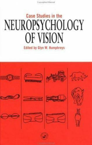 Case Studies in the Neuropsychology of Vision by Humphreys, Glyn W.