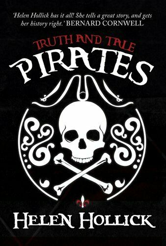 Pirates Truth and Tales by Helen Hollick 9781445682839 | Brand New