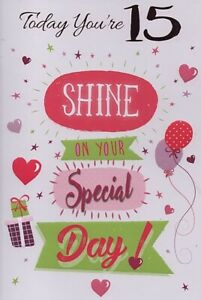 BOY GIRL YOU/'RE 15 TODAY 15TH BIRTHDAY CARD 1STP/&P