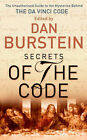 Secrets of the Code: the Unauthorized Guide to the Mysteries Behind The Da Vinci Code by Dan Burstein (Paperback, 2005)