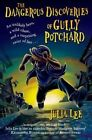 The Dangerous Discoveries of Gully Potchard by Julia Lee (Paperback, 2014)