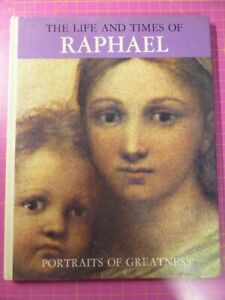 The Life And Times of RAPHAEL Portraits of Greatness HARDBACK ART HISTORY BOOK