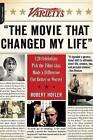 Variety's the Movie That Changed My Life: 120 Celebrities Pick the Films That Made a Difference (for Better or Worse) by Robert Hofler (Paperback, 2009)