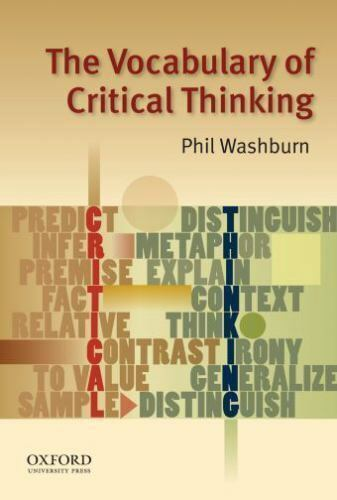 1 of 1 - The Vocabulary of Critical Thinking by Phil Washburn (2010, Paperback)