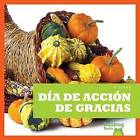 Dia de Accion de Gracias / (Thanksgiving) by Rebecca Pettiford (Hardback, 2015)