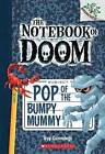 Pop of the Bumpy Mummy: A Branches Book (the Notebook of Doom #6) by Troy Cummings (Paperback / softback, 2015)