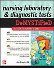 Nursing Laboratory and Diagnostic Tests DeMYSTiFied by Jim Keogh (Paperback, 2009)