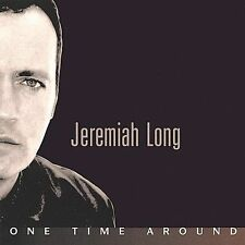 Long, Jeremiah : One Time Around CD