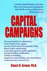 Capital Campaigns a Guide for Board Members and Others Who Aren't Professional