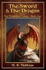 The Sword and the Dragon (Revised): The Wardstone Trilogy (Volume 1), Mathias, M