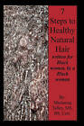 7 Steps to Healthy Natural Hair: Written for Black Women, by a Black Woman by Bs Michanna Talley MS (Paperback / softback, 2008)