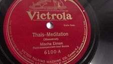 Misha Elman - 78rpm single 12-inch – Victrola #6100 Thais-Meditation