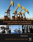 Standard Handbook of Petroleum and Natural Gas Engineering (2015, Hardcover)