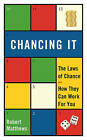 Chancing it: The Laws of Chance and How They Can Work for You by Robert Matthews (Hardback, 2016)