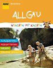 ADAC Wanderführer Wandern mit Kindern Allgäu (2012, Taschenbuch)
