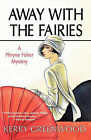 Away with the Fairies: A Phryne Fisher Mystery by Kerry Greenwood (Paperback / softback, 2006)