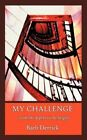 My Challenge 9781456759674 by Barb Derrick Paperback