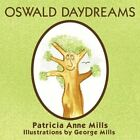 Oswald Daydreams 9781452022093 by Patricia Anne Mills Book
