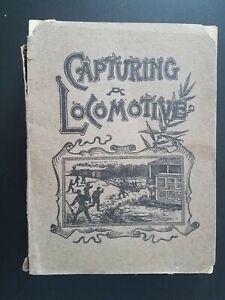 Capturing A Locomotive By Rev. William Pittenger 1905 Secret Service Civil War
