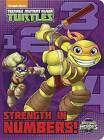 Strength in Numbers! (Teenage Mutant Ninja Turtles: Half-Shell Heroes) by Random House (Board book, 2017)