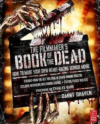 1 of 1 - Draven, Danny, The Filmmaker's Book of the Dead: How to Make Your Own Heart-Raci