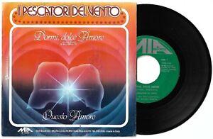 """7"""" I PESCATORI DEL VENTO Dormi, dolce amore (Mia 82) Italian melodic pop VG+"""